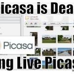 Picasa is Dead. Long Live Picasa!